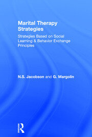 Marital Therapy Strategies Based On Social Learning & Behavior Exchange Principles - 1st Edition book cover