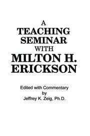 Teaching Seminar With Milton H. Erickson - 1st Edition book cover