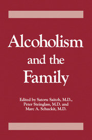 Alcoholism And The Family - 1st Edition book cover