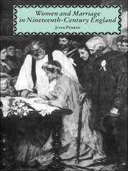 Women and Marriage in Nineteenth-Century England - 1st Edition book cover