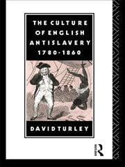 The Culture of English Antislavery, 1780-1860 - 1st Edition book cover