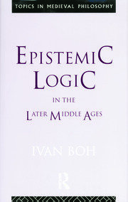 Epistemic Logic in the Later Middle Ages - 1st Edition book cover