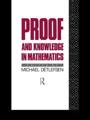 Proof and Knowledge in Mathematics - 1st Edition book cover