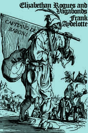 Elizabethan Rogues and Vagabonds - 1st Edition book cover