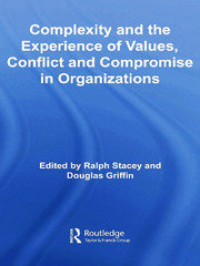 Complexity and the Experience of Values, Conflict and Compromise in Organizations - 1st Edition book cover