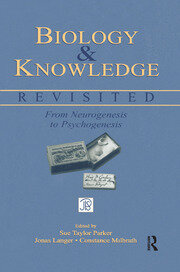 Biology and Knowledge Revisited: From Neurogenesis to Psychogenesis