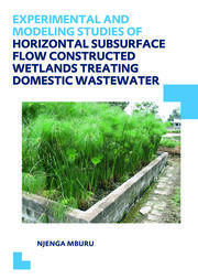 Experimental and Modeling Studies of Horizontal Subsurface Flow Constructed Wetlands Treating Domestic Wastewater