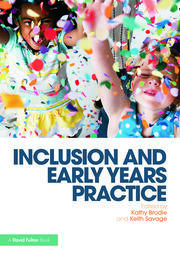 Inclusion and Early Years Practice - 1st Edition book cover