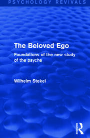 The Beloved Ego : Foundations of the New Study of the Psyche - 1st Edition book cover