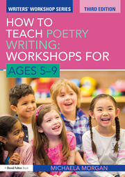How to Teach Poetry Writing: Workshops for Ages 5-9 - 3rd Edition book cover