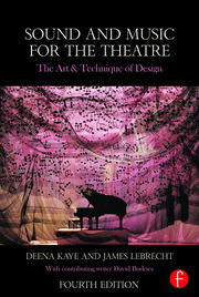 Sound and Music for the Theatre : The Art & Technique of Design - 4th Edition book cover