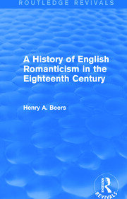 A History of English Romanticism in the Eighteenth Century (Routledge Revivals) - 1st Edition book cover