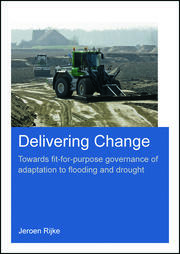 Delivering Change: Towards Fit-for-Purpose Governance of Adaptation to Flooding and Drought