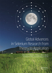 Global Advances in Selenium Research from Theory to Application: Proceedings of the 4th International Conference on Selenium in the Environment and Human Health 2015