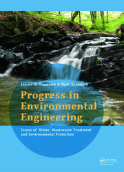 Progress in Environmental Engineering: Water, Wastewater Treatment and Environmental Protection Issues