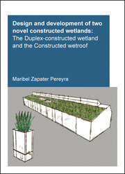 Design and Development of Two Novel Constructed Wetlands: The Duplex-Constructed Wetland and the Constructed Wetroof
