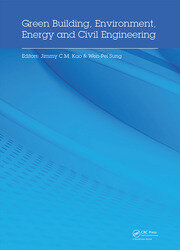 Green Building, Environment, Energy and Civil Engineering: Proceedings of the 2016 International Conference on Green Building, Materials and Civil Engineering (GBMCE 2016), April 26-27 2016, Hong Kong, P.R. China