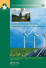 Geothermal, Wind and Solar Energy Applications in Agriculture and Aquaculture - 1st Edition book cover
