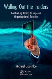 Walling Out the Insiders: Controlling Access to Improve Organizational Security