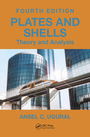 Plates and Shells: Theory and Analysis, Fourth Edition