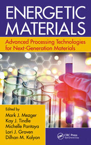 Energetic Materials: Advanced Processing Technologies for Next-Generation Materials