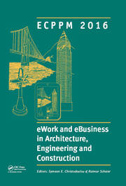 eWork and eBusiness in Architecture, Engineering and Construction: ECPPM 2016: Proceedings of the 11th European Conference on Product and Process Modelling (ECPPM 2016), Limassol, Cyprus, 7-9 September 2016