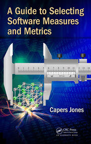 A Guide to Selecting Software Measures and Metrics - 1st Edition book cover