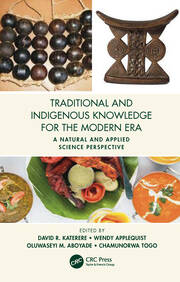 Traditional and Indigenous Knowledge for the Modern Era: A Natural and Applied Science Perspective