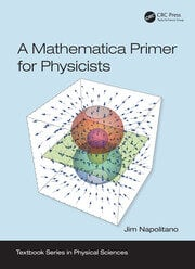 A Mathematica Primer for Physicists