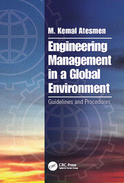 Engineering Management in a Global Environment - 1st Edition book cover