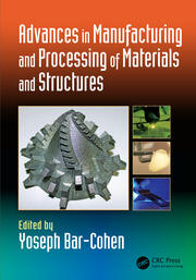Advances in Manufacturing and Processing of Materials and Structures