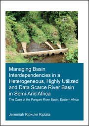 Managing Basin Interdependencies in a Heterogeneous, Highly Utilized and Data Scarce River Basin in Semi-Arid Africa: The Case of the Pangani River Basin, Eastern Africa