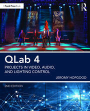 QLab 4 : Projects in Video, Audio, and Lighting Control - 2nd Edition book cover