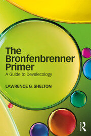The Bronfenbrenner Primer : A Guide to Develecology - 1st Edition book cover