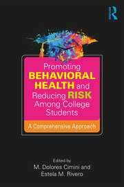 Promoting Behavioral Health and Reducing Risk among College Students - 1st Edition book cover