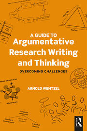 A Guide to Argumentative Research Writing and Thinking : Overcoming Challenges - 1st Edition book cover