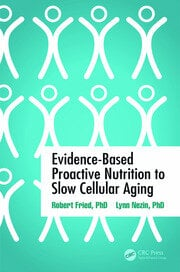 Evidence-Based Proactive Nutrition to Slow Cellular Aging