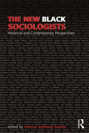 The New Black Sociologists : Historical and Contemporary Perspectives - 1st Edition book cover