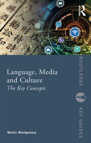 Language, Media and Culture : The Key Concepts - 1st Edition book cover