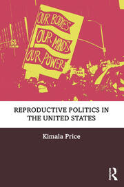 Reproductive Politics in the United States - 1st Edition book cover