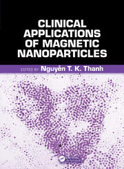 Clinical Applications of Magnetic Nanoparticles: From Fabrication to Clinical Applications