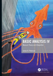 Basic Analysis IV: Measure Theory and Integration