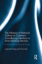 The Influence of National Culture on Customers' Cross-Buying Intentions in Asian Banking Services - 1st Edition book cover