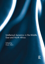 Intellectual dynamics in the Middle East and North Africa - 1st Edition book cover