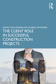 The Client Role in Successful Construction Projects - 1st Edition book cover