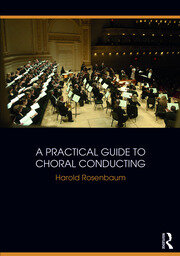 A Practical Guide to Choral Conducting - 1st Edition book cover