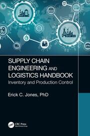 Supply Chain Engineering and Logistics Handbook -  1st Edition book cover