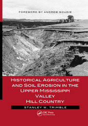 Historical Agriculture and Soil Erosion in the Upper Mississippi Valley Hill Country - 1st Edition book cover