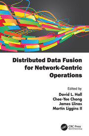 Distributed Data Fusion for Network-Centric Operations - 1st Edition book cover