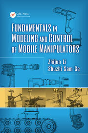 Fundamentals in Modeling and Control of Mobile Manipulators - 1st Edition book cover